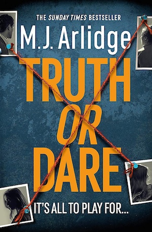Truth or Dare by MJ Arlidge front cover
