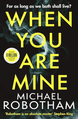 When You Are Mine by Michael Robotham front cover