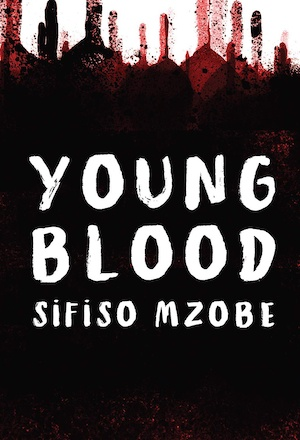 Young Blood by Sifiso Mzobe front cover