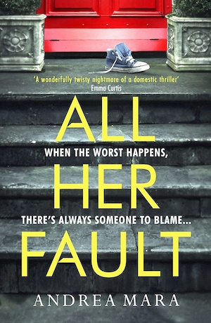 All Her Fault by Andrea Mara front cover