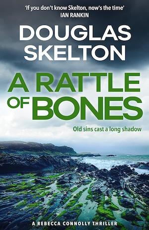 A Rattle of Bones by Douglas Skelton front cover
