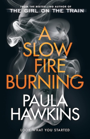 A Slow Moving Fire by Paula Hawkins front cover