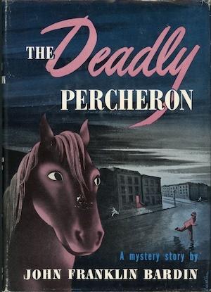 The Deadly Percheron by John Franklin Bardin front cover