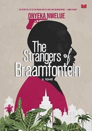 The Strangers from Braamfontein by Onyeka Nwelue front cover