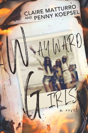 Wayward Girls by Claire Matturro and Penny Koespel front cover