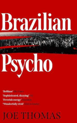 Brazilian Psycho by Joe Thomas front cover