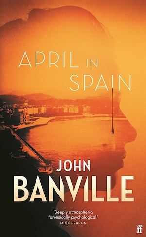 April in Spain by John Banville front cover