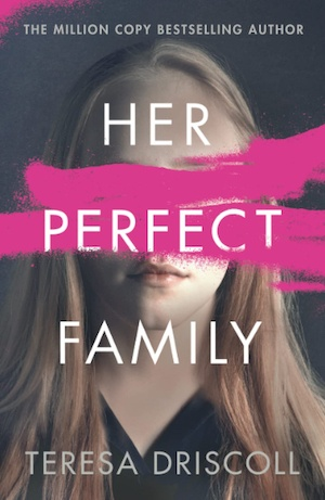 Her Perfect Family by Teresa Driscoll front cover