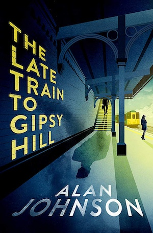 The Late Train to Gipsy Hill by Alan Johnson front cover
