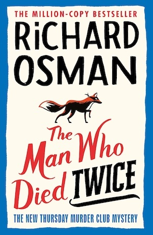 The Man Who Died Twice by Richard Osman front cover