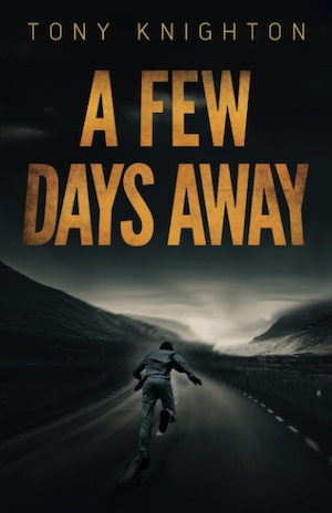 A Few Days Away by Tony Knighton front cover